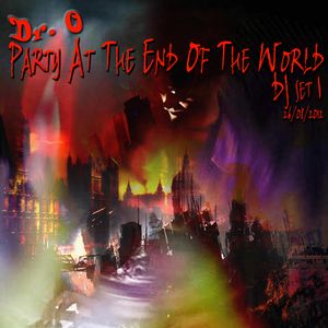 Party At The End Of The World DJ Set 1