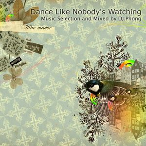 Dance Like Nobody's Watching !