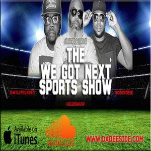 We Got Next Sports Show - Finals & NBA Draft Wrap up