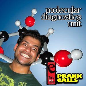 Molecular Diagnostics Unit - E FM Prank Call