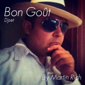 Bon Goût - Djset by Martïn Rïch (may2013)