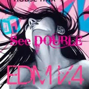 see double house/edm mix love hurts vol.4
