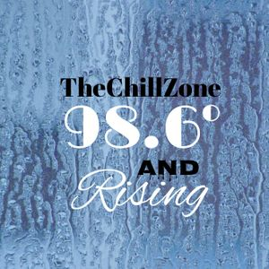 TheChillZone 98.6 And Rising