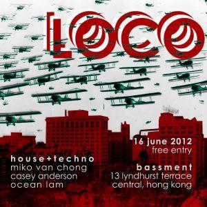 LOCO @ Bassment, Hong Kong - Ocean, Casey, Miko - Back-to-Back - 16 June 2012 - 0500AM