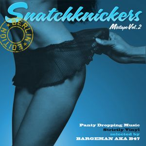 SnatchKnickers Mixtape Vol.2 Berlin Edition
