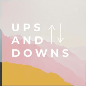 Ups And Downs Part 1