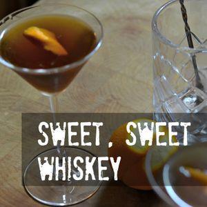 06 -Sweet, Sweet Whiskey
