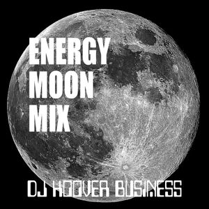 DJ HOOVER BUSINESS ENERGY MOON MIX