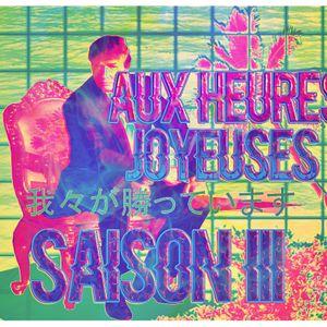 AUX HEURES JOYEUSES // SAISON III // NOVEMBRE 2016