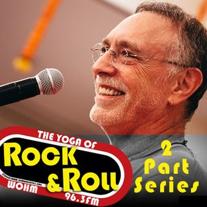 The Yoga of Rock & Roll Episode 3, Feb 27, 2019 Part 1