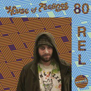 House of Feelings Radio Ep 80: 1.12.18 (R.E.L.)