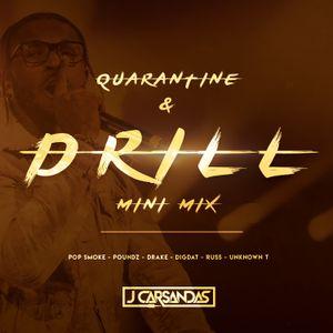 Quarantine & Drill - Mini Mix (Pop Smoke, Drake, Poundz +more)