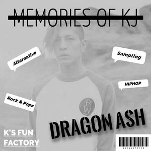 Memories of Kj (Dragon Ash) -Alternative & Sampling Edition-