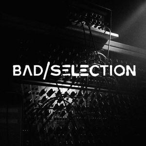 Bad Selection - Mercoledì 1 Marzo 2017