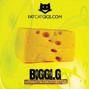Don't Grate The Cheese Vol 1- Slammed together by Biggi G