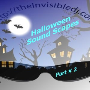 Halloween Sound Scapes Part # 2 Mixed With Blood & Bones By The Invisible D.J. Billy Rose