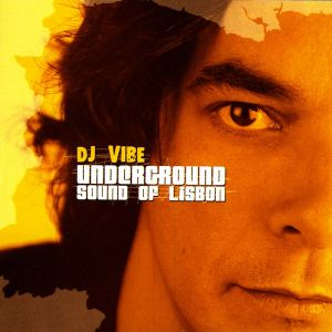 DJ Vibe – Underground Sound Of Lisbon (2004) CD1