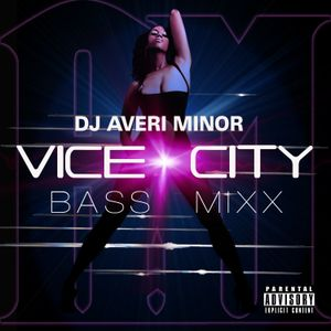 DJ Averi Minor - Vice City Bass Mixx
