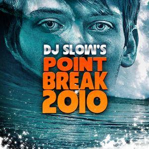 Dj Slow - Point Break 2010