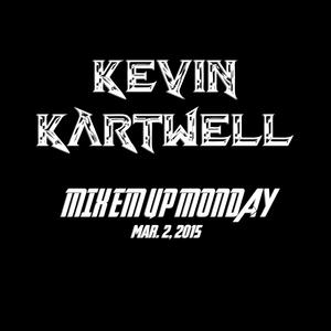 Mix Em Up Monday Ep. 2 - Kevin Kartwell - 03/2/15