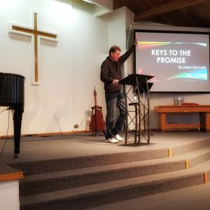 KEYS TO THE PROMISE part 2   By; Pastor TOM FAUTH  1-7-18