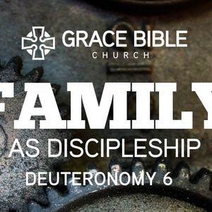 Family as Discipleship [Deuteronomy 6]
