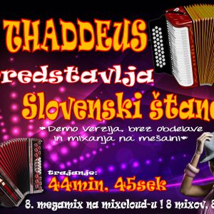 DJ THADDEUS - Slovenski Štanc ;) (DEMO verzija_Narodna_slo_muzika_mix)