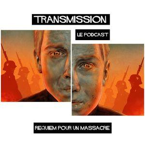 TRANSMISSION # FOCUS : Requiem pour un massacre