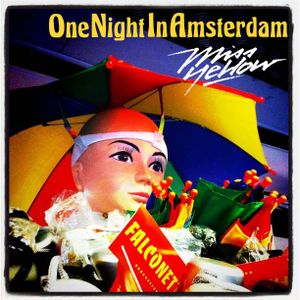 MISS YELLOW- ONE NIGHT IN AMSTERDAM