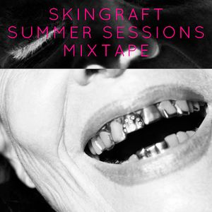 SKINGRAFT SUMMER SESSIONS MIXTAPE #1