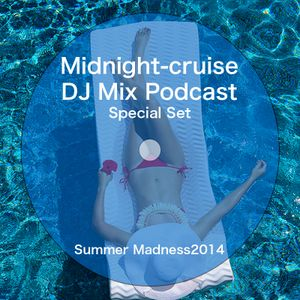 Midnight-cruise Special Set - Summer Madness2014