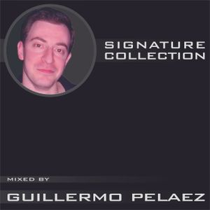 Signature Collection 004 Mixed by Guillermo Pelaez