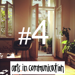 arts.in.communication Radio - Show #4 - powered by Welle20