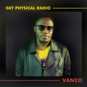 Get Physical Radio Special - Vanco