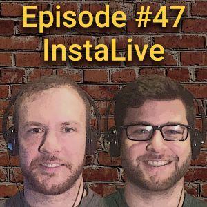 Episode 47 - InstaLive
