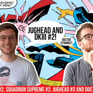 Jughead #3, DKIII, & Doctor Strange Explained! | Comic Chat with Gat 47