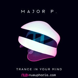Major P. - Trance In You Mind #003