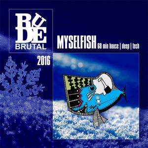RudeBrutal - MYSELFISH 2016