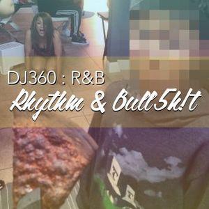 DJ360 - Rhythm & Bull5h!t