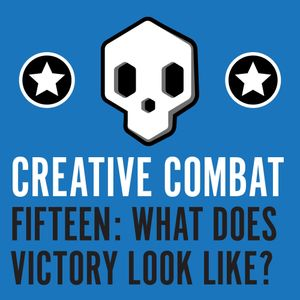 Fifteen - What Does Victory Look Like? (Because obviously Michael Bay screwed it up.)