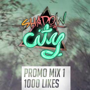 Shadow City Mix 1 - 1000 Likes