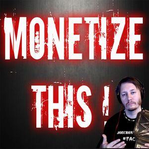 MONETIZE THIS EP#54 - Joe Cronin Show