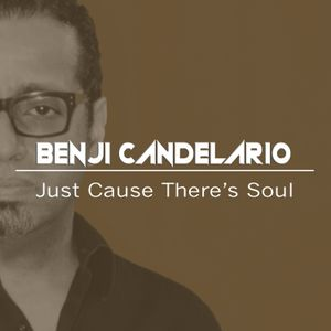 BENJI CANDELARIO's (Just Cause There's Soul)