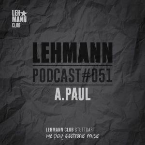 Lehmann Podcast #051 - A.Paul