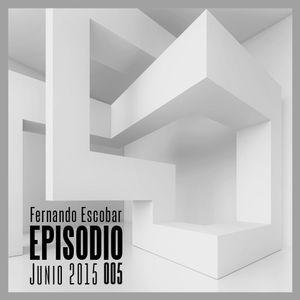 Episodio 005 Junio 2015 @ Fernando Escobar