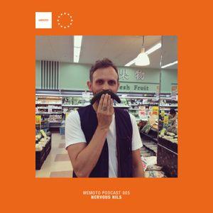 Wemoto - Podcast - 005 - Nervous Nils