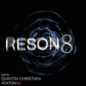 Quintin Christian - Reson8 on Hoxton.FM Ep.1