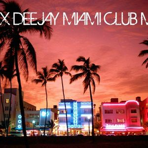 ALEX DEEJAY MIAMI CLUB MIX EPISODE 3