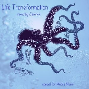 Mudra Music podcast / Zarenok - Life Transformation [MM014]