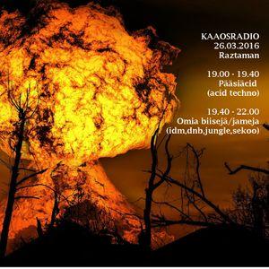 Pääsiäcid 2016-03-25 @ Kaaosradio.fi - Creative commons licensed acid songs mixed on miXXX ♥
